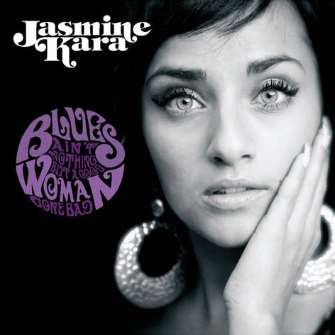 Image of Jasmine Kara - Blues Ain't Nothing But A Good Woman Gone Bad (LP or CD)