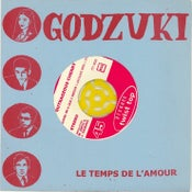 """Image of GODZUKI / OUTRAGEOUS CHERRY """"LE TEMPS DE L'AMOUR b/w """"QUAND ON A QUE L'AMOUR"""" twist top 45"""