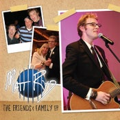 """Image of """"The Friends & Family EP"""" - DIGITAL & PHYSICAL COPY"""