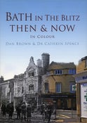 Image of Bath and the Blitz - Then & Now