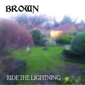 Image of BROWN - 'RIDE THE LIGHTNING' - LTD CDR ALBUM