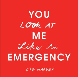 Image of You Look At Me Like An Emergency - Special Edition