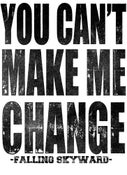Image of CANT MAKE ME CHANGE shirt