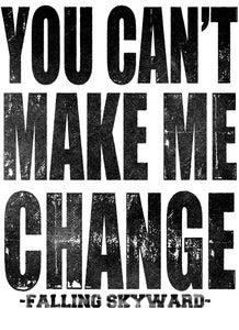 Image of CANT MAKE ME CHANGE shirt