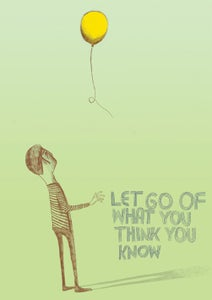 Image of Poster- Let Go Of What You Think You Know