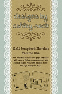 Image of Designs By Ashley Rock - 12x12 Scrapbook Sketches: Volume One