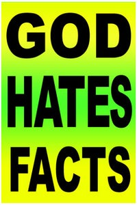 """Image of God Hates Facts - 11"""" x x17"""" Poster - Free Shipping"""