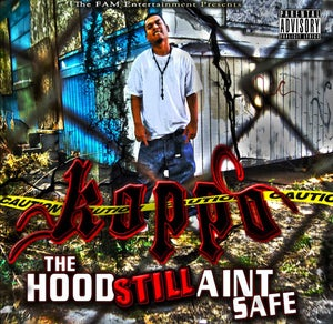 "Image of Koppo - ""The Hood STILL Ain't Safe"""