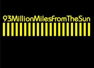 Image of 93MillionMilesFromTheSun - T Shirt