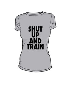 Image of Womens Shut Up and Train Grey/Blk Tshirt