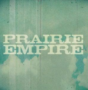 Image of Prairie Empire - Prairie Empire CD/LP