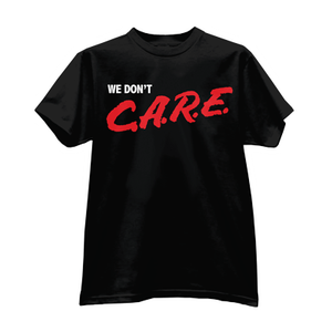 Image of We Don't Care T-Shirt