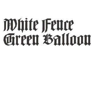 Image of White Fence - Green Balloon (SEXBEAT012)