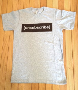 Image of LIMITED EDITION UNSUBSCRIBE T-Shirt