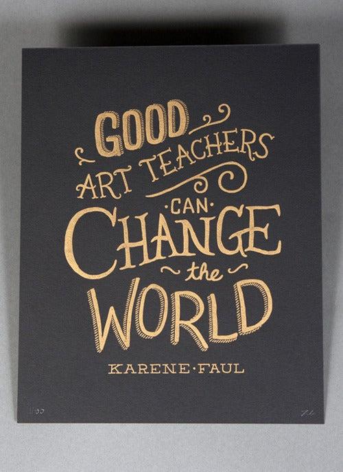 Image of Good Art Teachers Can Change The World - Black