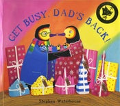 Image of 'Get Busy, Dad's Back!'