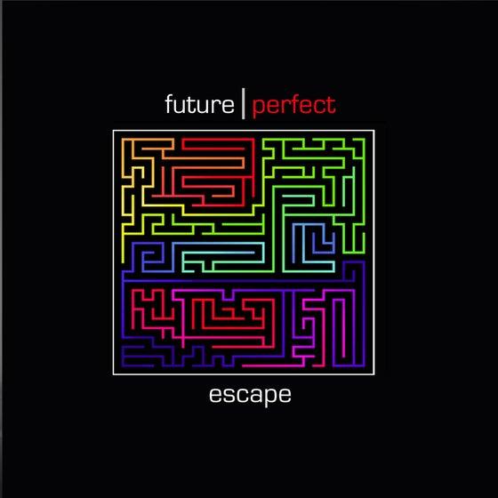 Image of Future Perfect - Escape CD/Digital Download