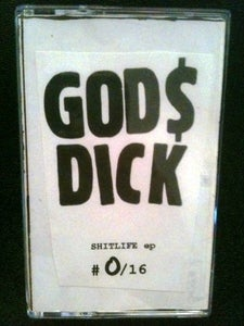 Image of GOD$ DICK- Shitlife EP + Live In Gainesville 2004 CASSETTE (TR-01A)
