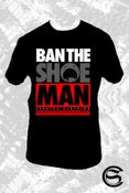 Image of Ban the shoeman tee