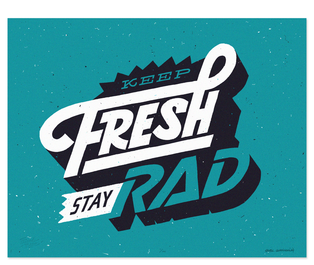 Image of Keep Fresh Stay Rad by Erik Marinovich</span>