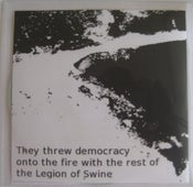 """Image of """"They Took Democracy and Threw It onto the Pyre with the Rest of the Legion of Swine"""""""