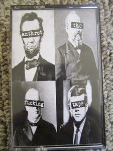 Image of Anthrot - The Fucking Tape