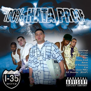 Image of I-35 Boyz - 100% Hata Proof