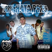 Image of I-35 Boyz - 100% Hata Proof