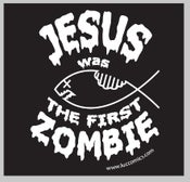 Image of Jesus was the First Zombie Sticker