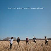 "Image of BLACK THROAT WIND, ""Between White Worlds"" CD"