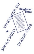 Image of Kingfisher Bluez Single-Sided Singles Series: Vancouver DIY