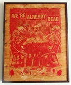 Image of Were Already Dead Red on Wood