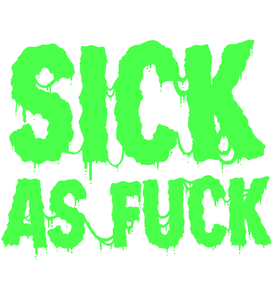 Image of Sick As Fuck - Green