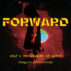 "Image of FORWARD ""WHAT'S THE MEANING OF LOVE?"" SINGLES COLLECTION LP"