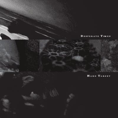 "Image of DESPERATE TIMES ""Hard Target"" 7""EP"