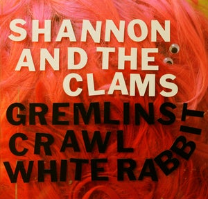 """Image of Shannon and the Clams--""""Gremlins Crawl"""" b/w """"White Rabbit"""" 7"""" LIMITED COLOR"""