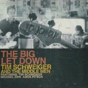 Image of Tim Schweiger & The Middle Men •The Big Let Down LP