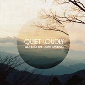 "Image of Quiet Loudly ""Go Into The Light Smiling"" Digital download"