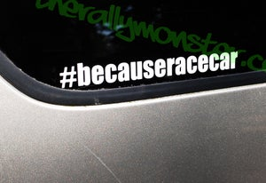 Image of #becauseracecar sticker