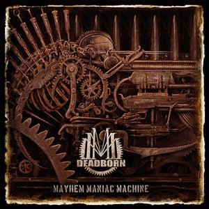 Image of Deadborn - Mayhem Maniac Machine