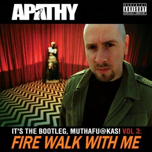 Image of Apathy - Fire Walk With Me: It's the Bootleg! Volume Three 2CD
