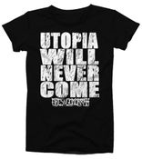 Image of Utopia Will Never Come Shirt