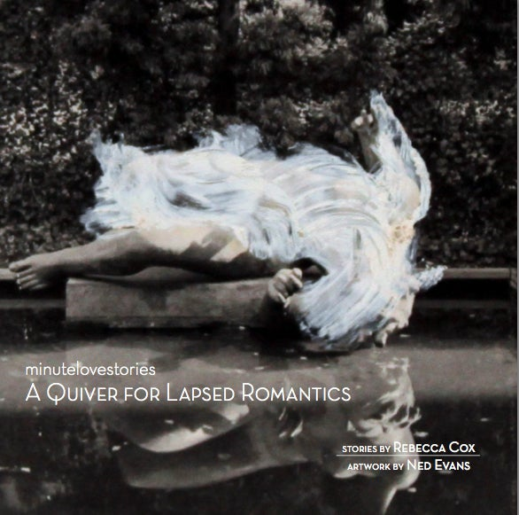 Image of A QUIVER FOR LAPSED ROMANTICS (signed by the author and the artist)