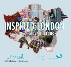 Image of Inspired:London - A Guide to Handmade in London