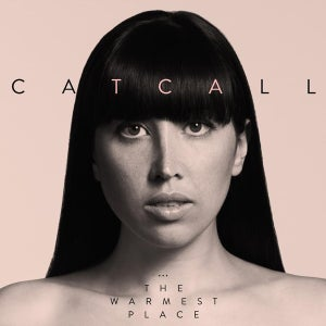 Image of CATCALL 'THE WARMEST PLACE' LP