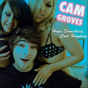 Image of Hope Something Cool Happens by Cam Groves (CD PACKAGE)