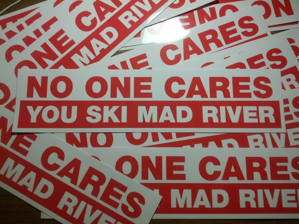 Image of No One Cares You Ski Mad River