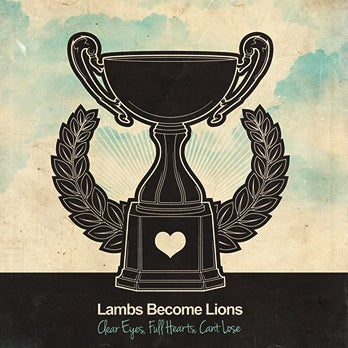 Image of Lambs Become Lions - Clear Eyes, Full Hearts, Can't Lose EP