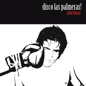 Image of DISCO LAS PALMERAS! 'Nihil Obstat'
