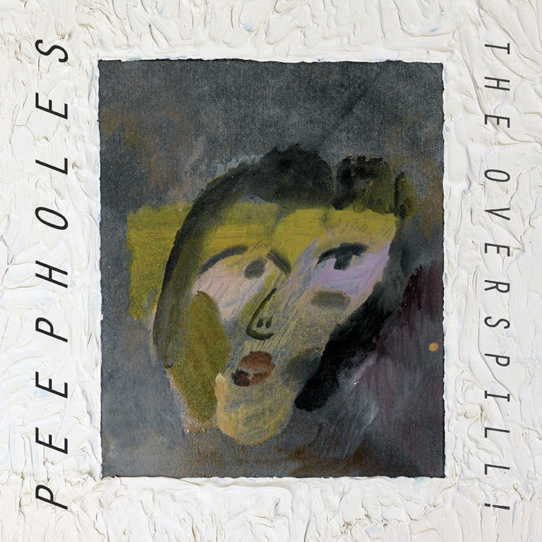 Image of PEEPHOLES - The Overspill